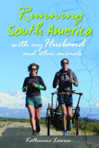 Running South America: with my Husband and other animals